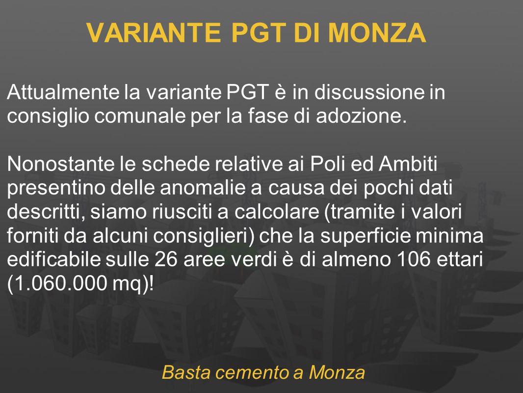 VARIANTE PGT DI MONZA Attualmente la variante PGT è in discussione in consiglio comunale per la fase di adozione.