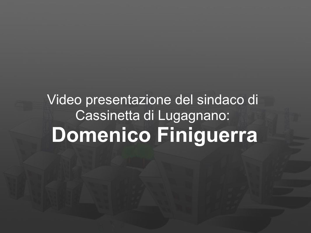 Domenico Finiguerra Video presentazione del sindaco di