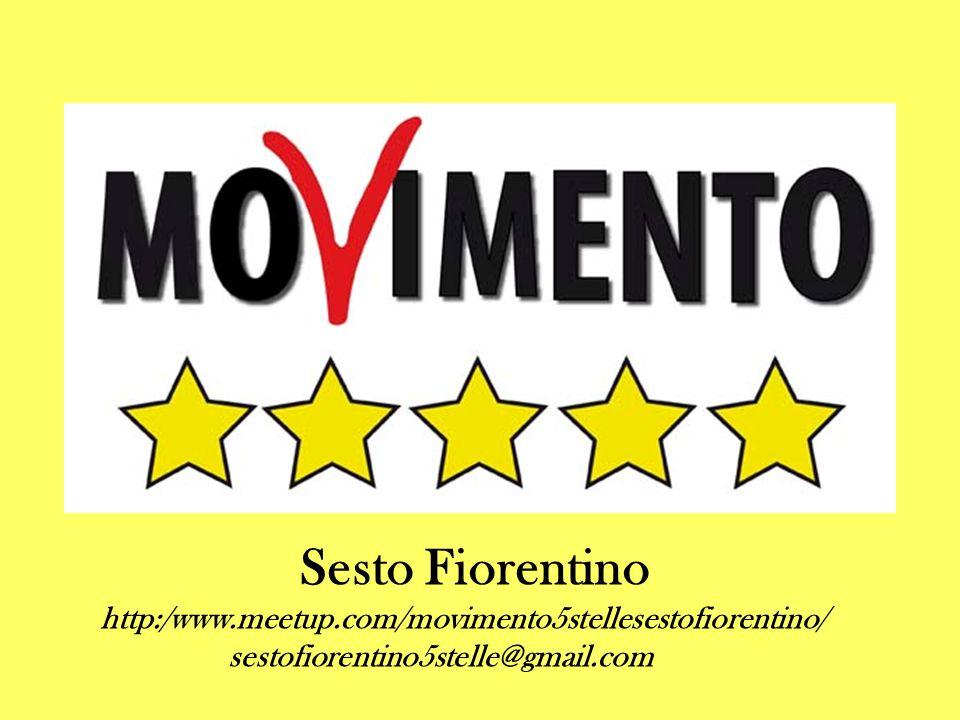 Sesto Fiorentino http:/www.meetup.com/movimento5stellesestofiorentino/ sestofiorentino5stelle@gmail.com.