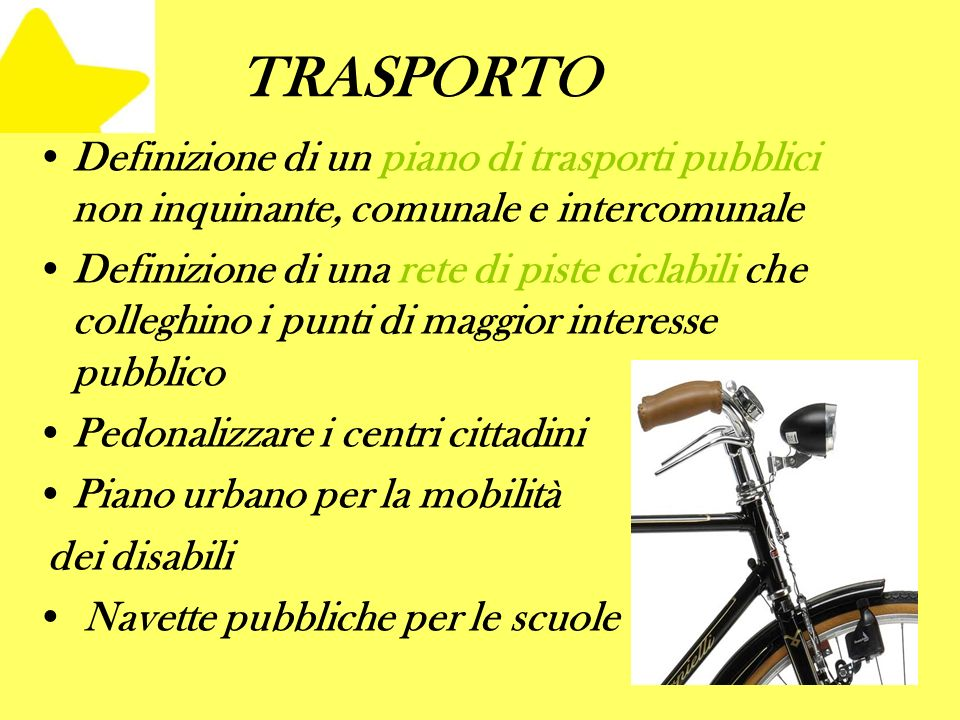 TRASPORTO Definizione di un piano di trasporti pubblici non inquinante, comunale e intercomunale.
