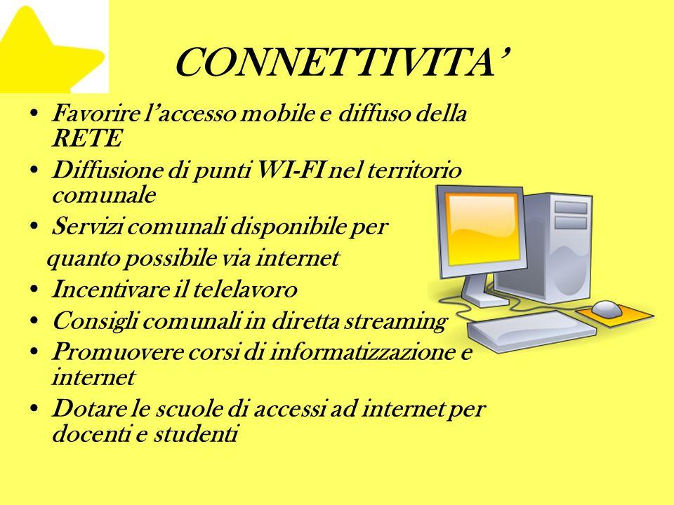 CONNETTIVITA' Favorire l'accesso mobile e diffuso della RETE