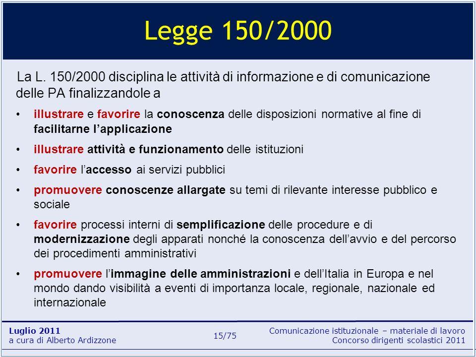 Legge 150/2000La L. 150/2000 disciplina le attività di informazione e di comunicazione delle PA finalizzandole a.