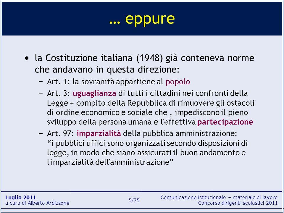 … eppurela Costituzione italiana (1948) già conteneva norme che andavano in questa direzione: Art. 1: la sovranità appartiene al popolo.
