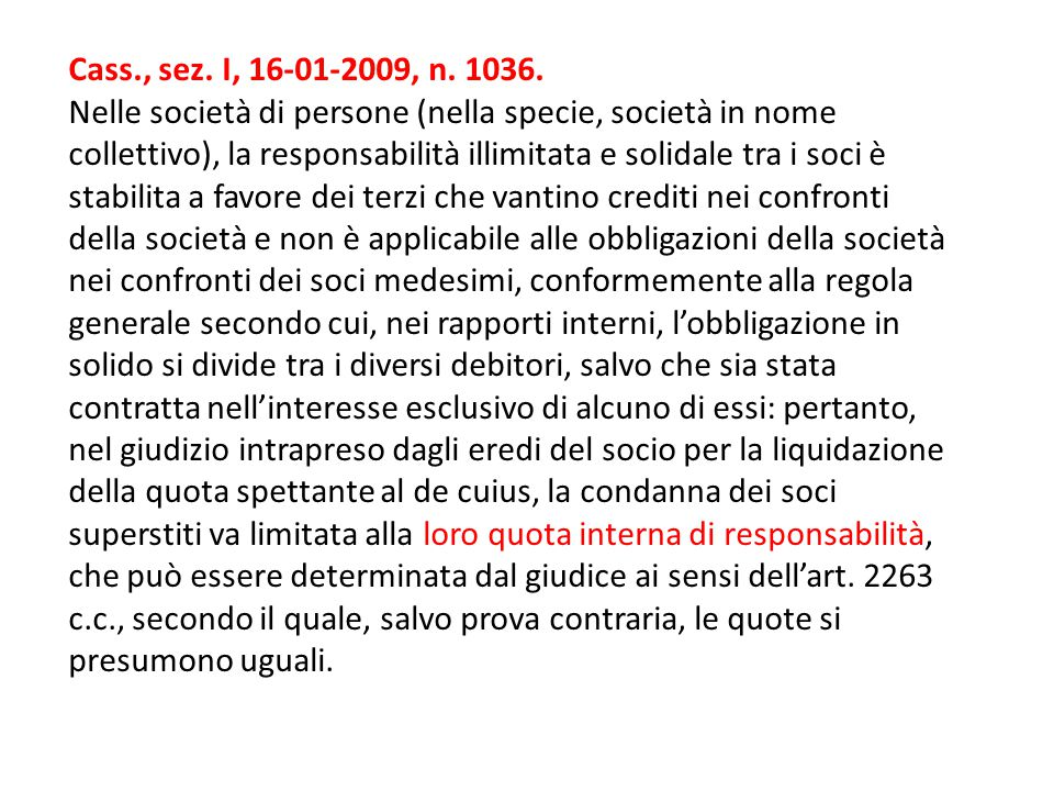 Cass., sez. I, 16-01-2009, n. 1036.