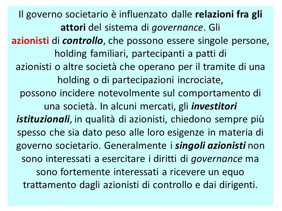 Il governo societario è influenzato dalle relazioni fra gli attori del sistema di governance. Gli