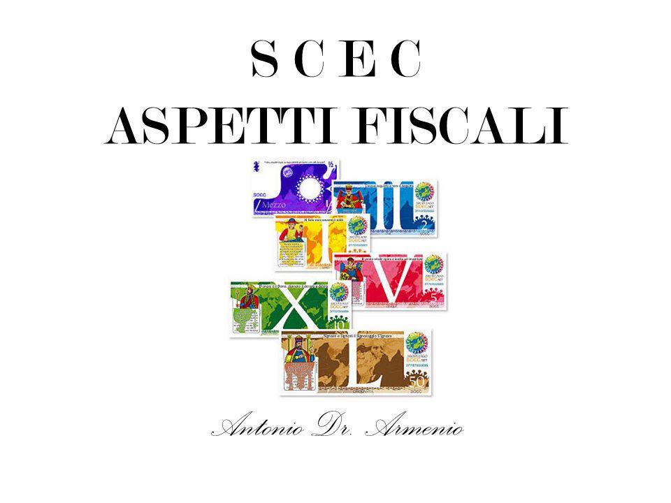 SCEC - ASPETTI FISCALI Antonio Dr. Armenio