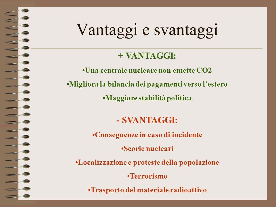 Vantaggi e svantaggi + VANTAGGI: - SVANTAGGI: