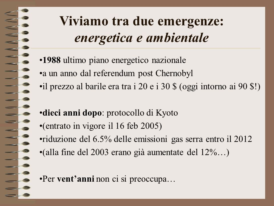 Viviamo tra due emergenze: energetica e ambientale