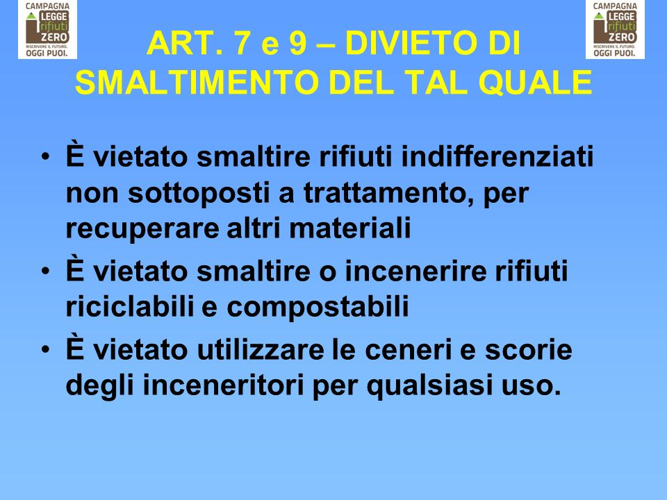 ART. 7 e 9 – DIVIETO DI SMALTIMENTO DEL TAL QUALE