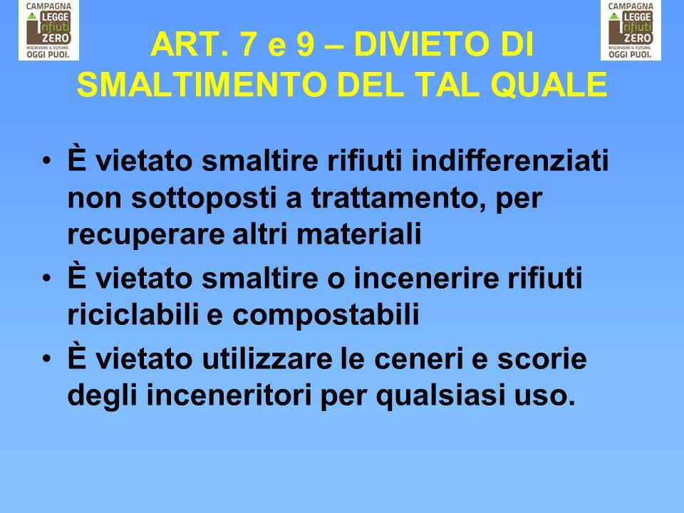 ART. 7 e 9 – DIVIETO DI SMALTIMENTO DEL TAL QUALE