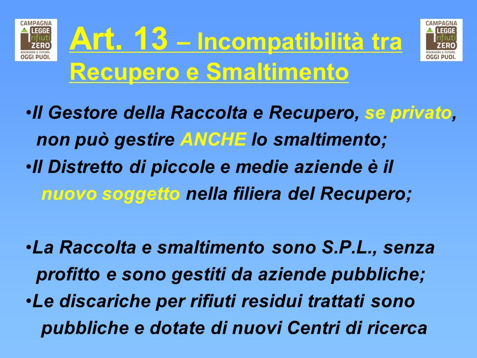 Art. 13 – Incompatibilità tra Recupero e Smaltimento
