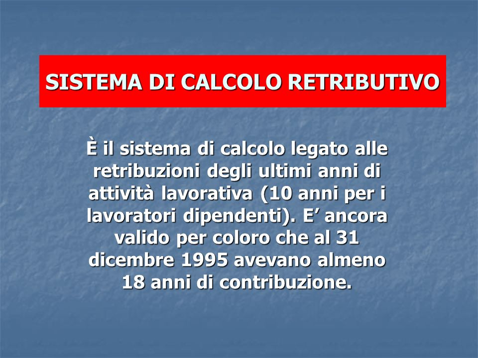 SISTEMA DI CALCOLO RETRIBUTIVO