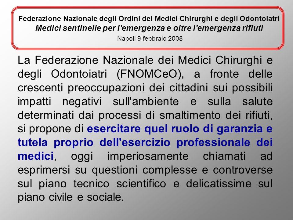 Federazione Nazionale degli Ordini dei Medici Chirurghi e degli Odontoiatri Medici sentinelle per l emergenza e oltre l emergenza rifiuti Napoli 9 febbraio 2008