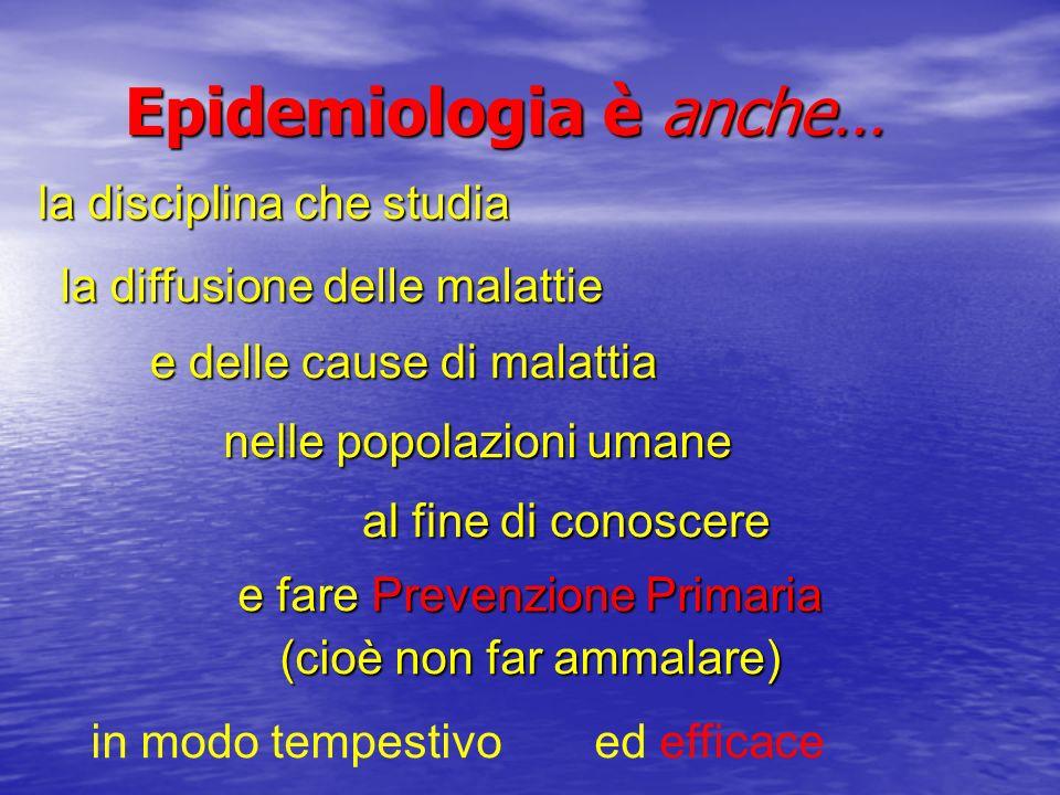 Epidemiologia è anche…