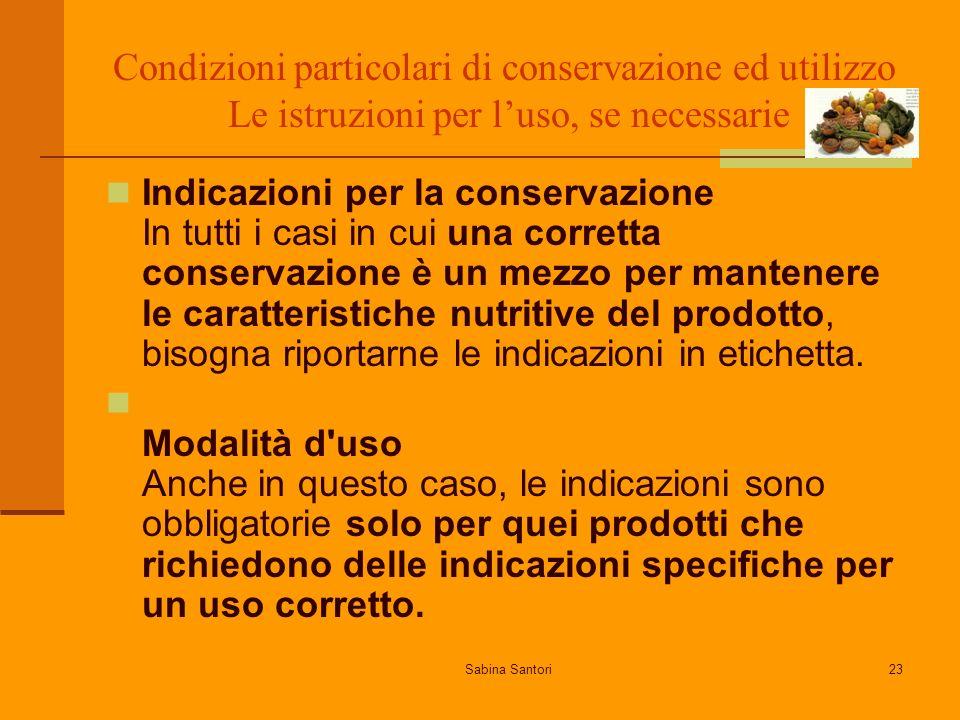 Condizioni particolari di conservazione ed utilizzo Le istruzioni per l'uso, se necessarie