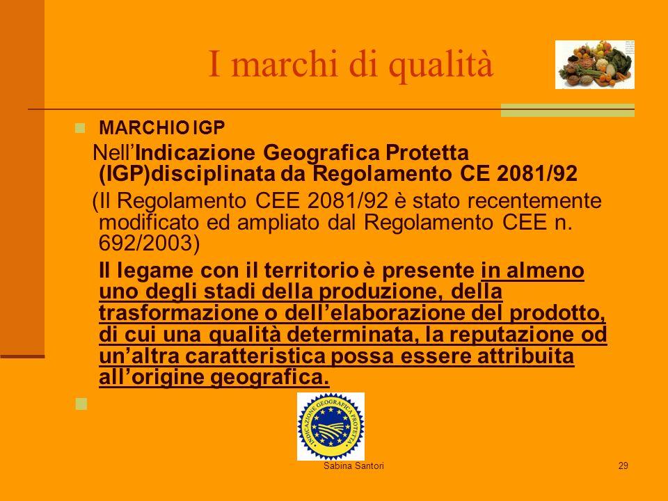 I marchi di qualità MARCHIO IGP. Nell'Indicazione Geografica Protetta (IGP)disciplinata da Regolamento CE 2081/92.