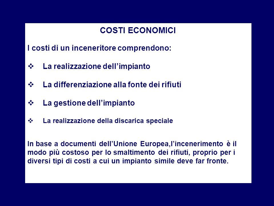 COSTI ECONOMICI I costi di un inceneritore comprendono: