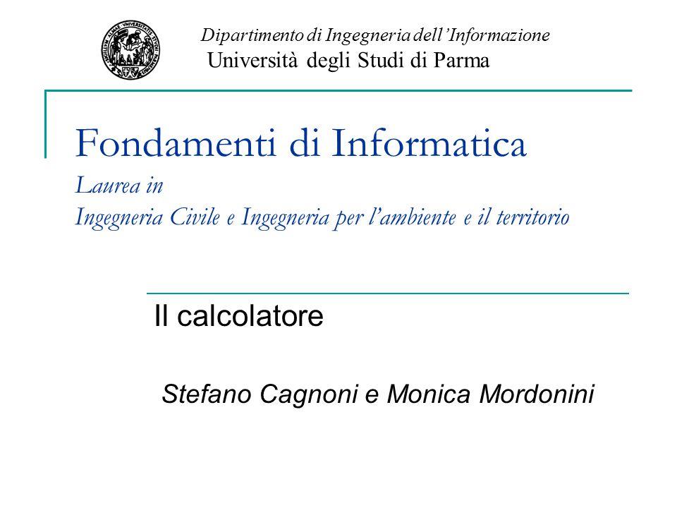 Il calcolatore Stefano Cagnoni e Monica Mordonini