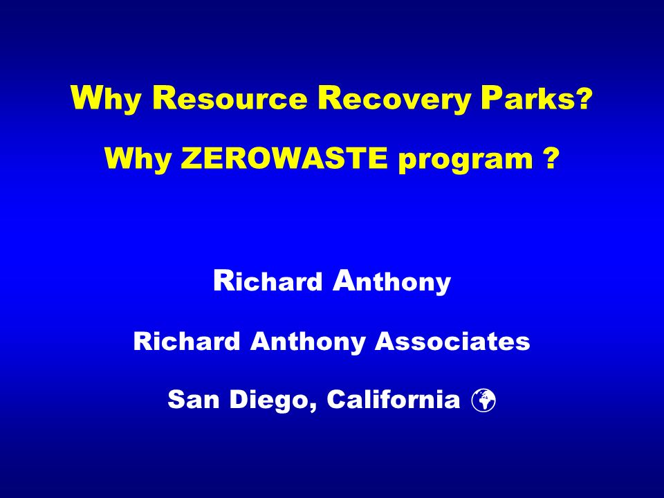 Why Resource Recovery Parks Why ZEROWASTE program