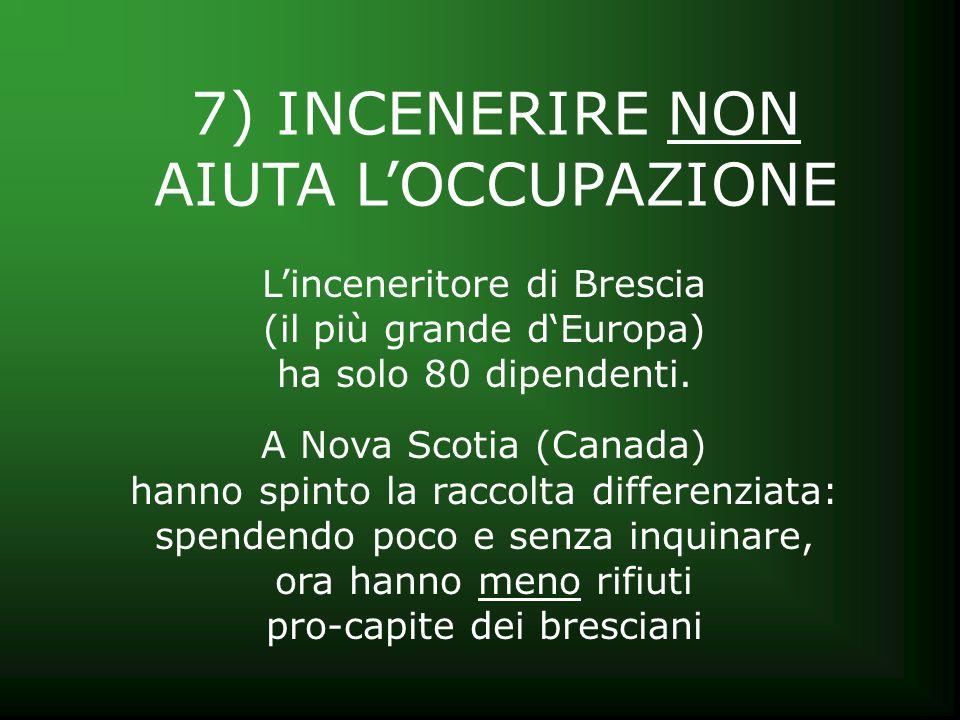 7) INCENERIRE NON AIUTA L'OCCUPAZIONE