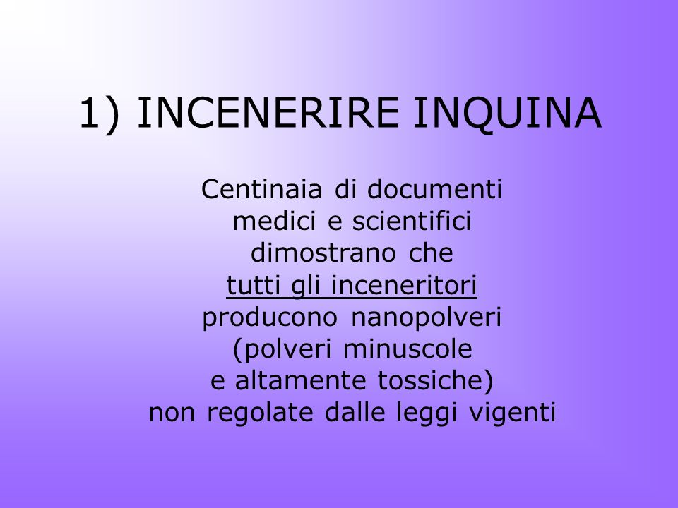 1) INCENERIRE INQUINA Centinaia di documenti medici e scientifici