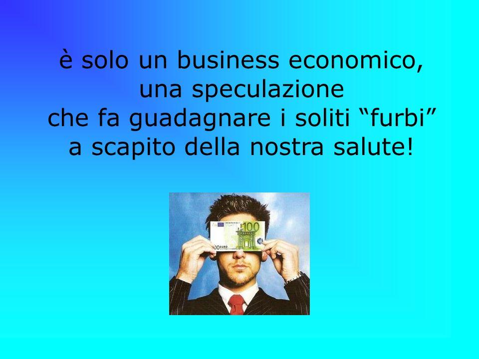 è solo un business economico, una speculazione