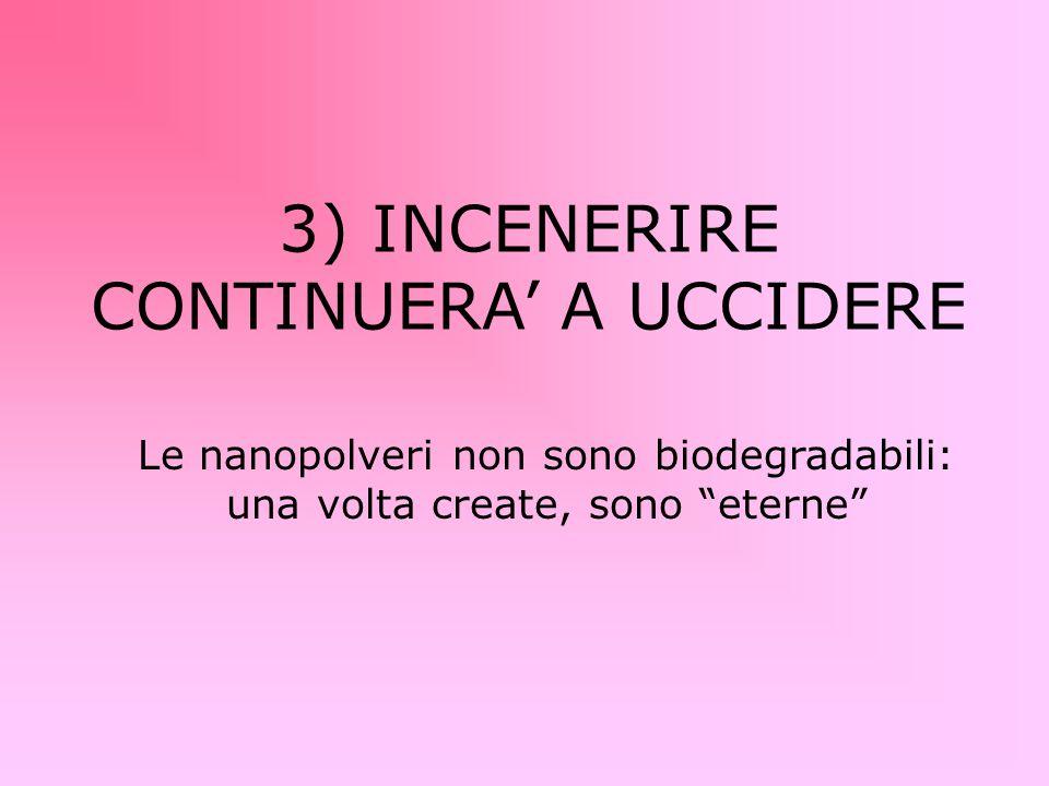 3) INCENERIRE CONTINUERA' A UCCIDERE