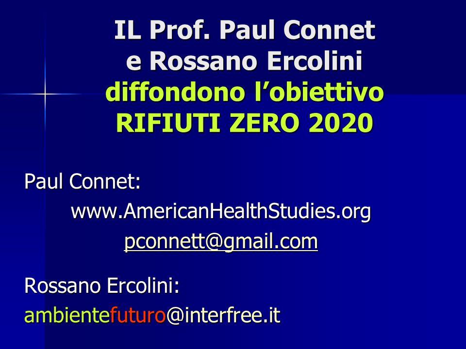 IL Prof. Paul Connet e Rossano Ercolini diffondono l'obiettivo RIFIUTI ZERO 2020