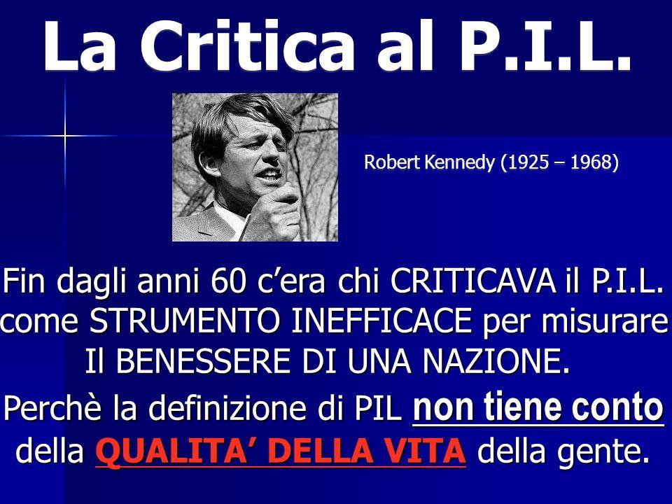 La Critica al P.I.L. Fin dagli anni 60 c'era chi CRITICAVA il P.I.L.