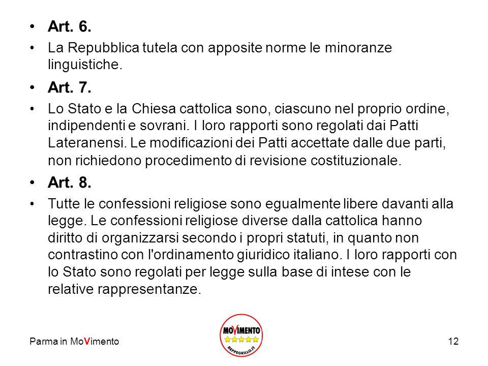 Art. 6. La Repubblica tutela con apposite norme le minoranze linguistiche. Art. 7.