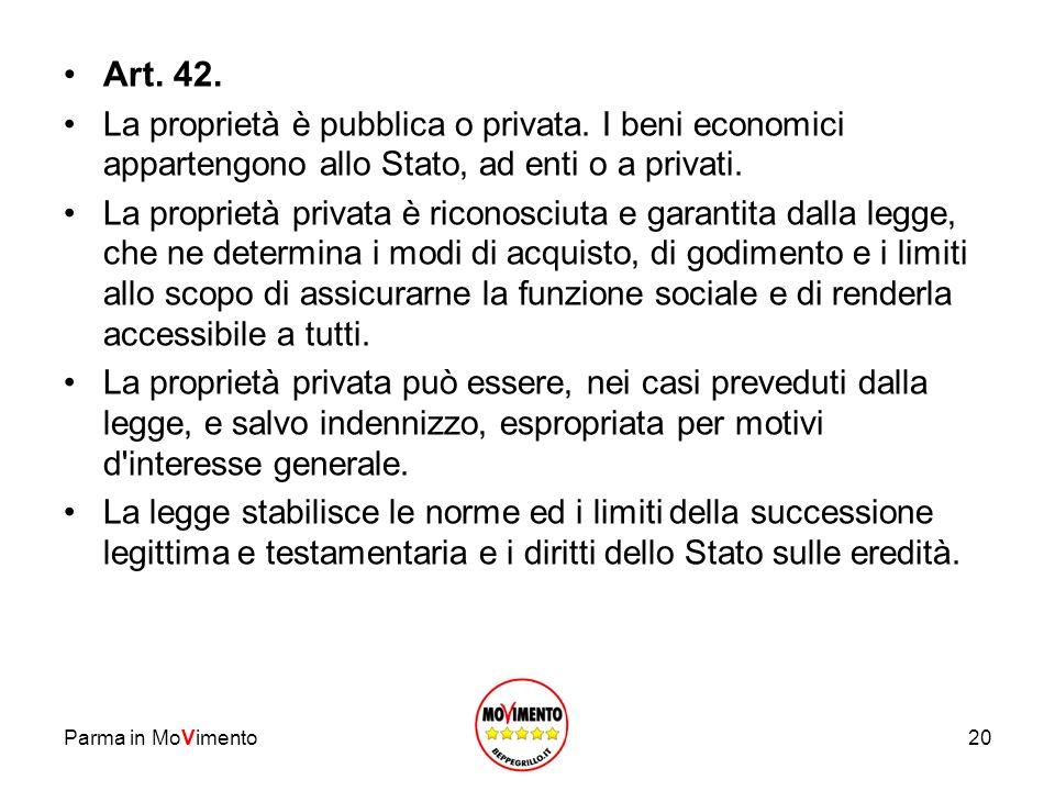 Art. 42. La proprietà è pubblica o privata. I beni economici appartengono allo Stato, ad enti o a privati.