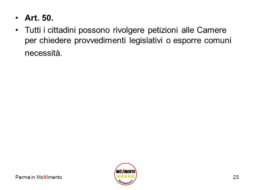 Art. 50. Tutti i cittadini possono rivolgere petizioni alle Camere per chiedere provvedimenti legislativi o esporre comuni necessità.