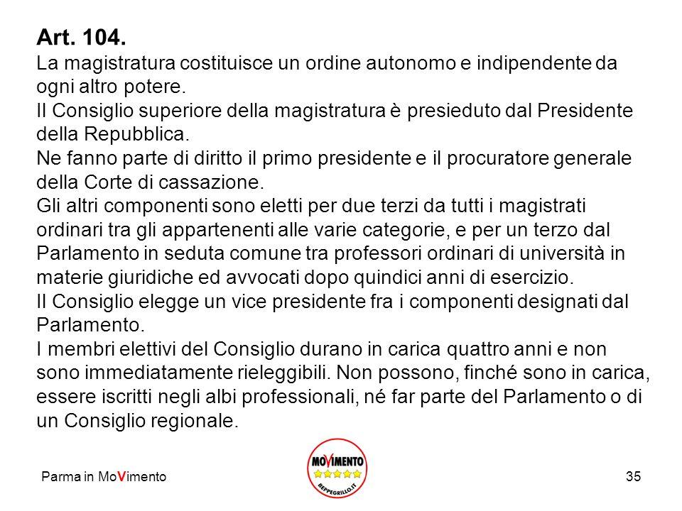 Art. 104. La magistratura costituisce un ordine autonomo e indipendente da ogni altro potere.