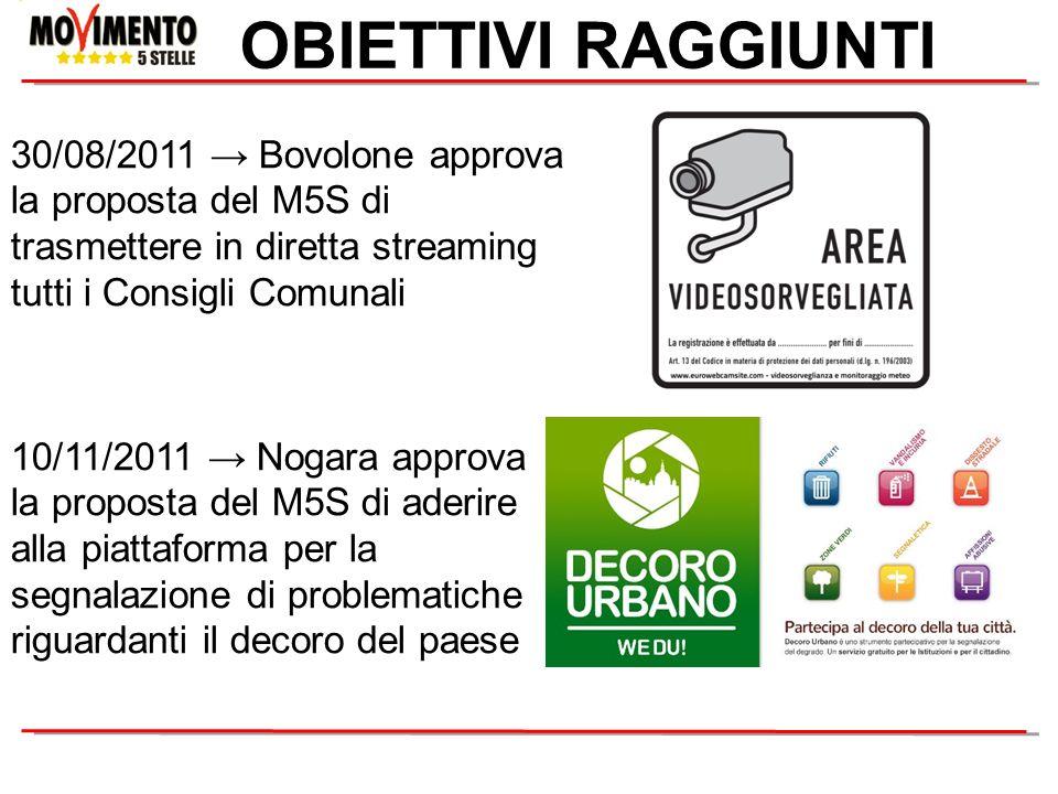 OBIETTIVI RAGGIUNTI 30/08/2011 → Bovolone approva la proposta del M5S di trasmettere in diretta streaming tutti i Consigli Comunali.