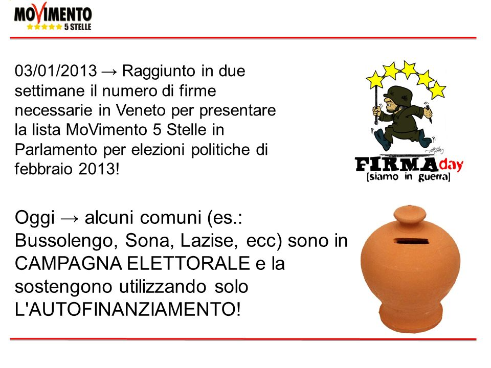 03/01/2013 → Raggiunto in due settimane il numero di firme necessarie in Veneto per presentare la lista MoVimento 5 Stelle in Parlamento per elezioni politiche di febbraio 2013!