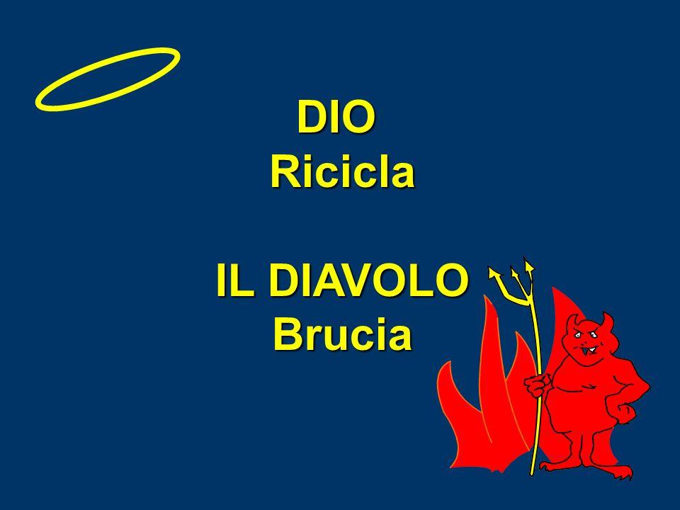 DIO Ricicla IL DIAVOLO Brucia