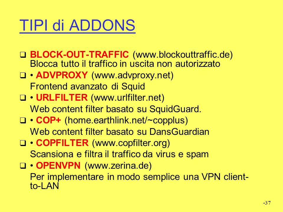 TIPI di ADDONS BLOCK-OUT-TRAFFIC (www.blockouttraffic.de) Blocca tutto il traffico in uscita non autorizzato.