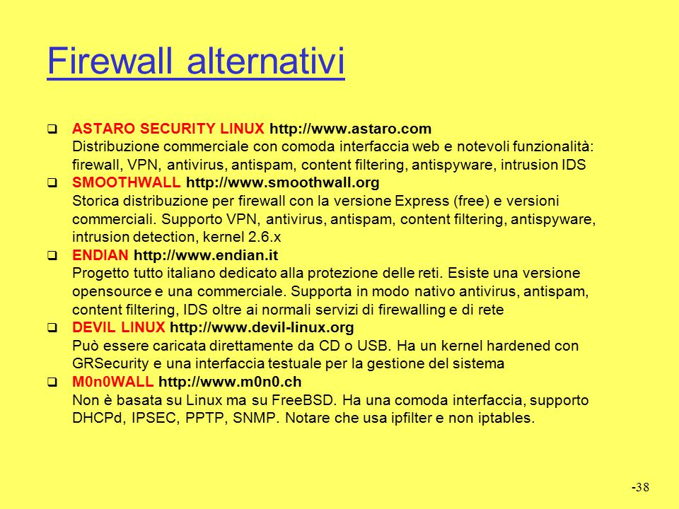 Firewall alternativi ASTARO SECURITY LINUX http://www.astaro.com