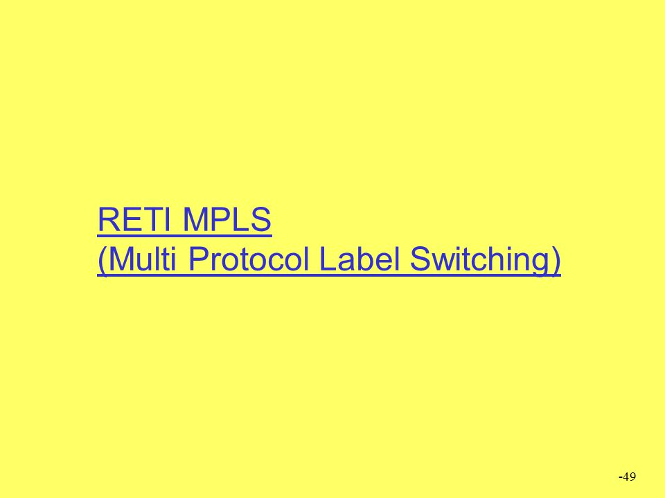RETI MPLS (Multi Protocol Label Switching)
