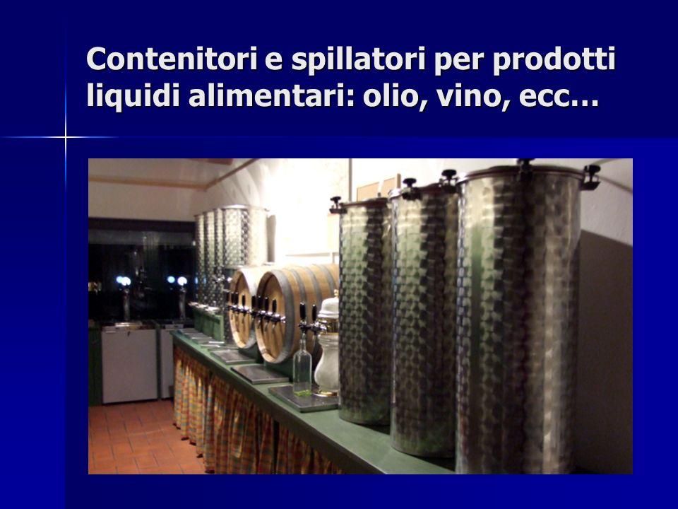Contenitori e spillatori per prodotti liquidi alimentari: olio, vino, ecc…