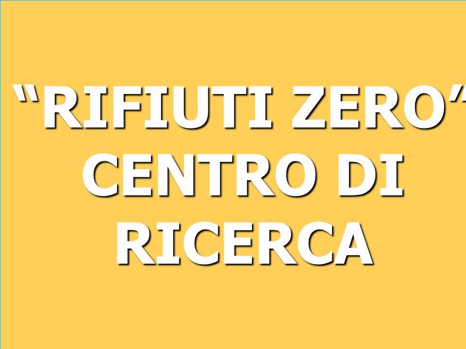 RIFIUTI ZERO CENTRO DI RICERCA