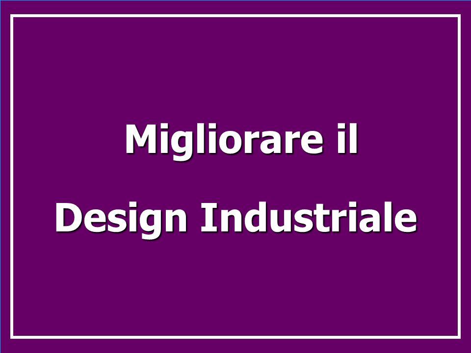 Migliorare il Design Industriale