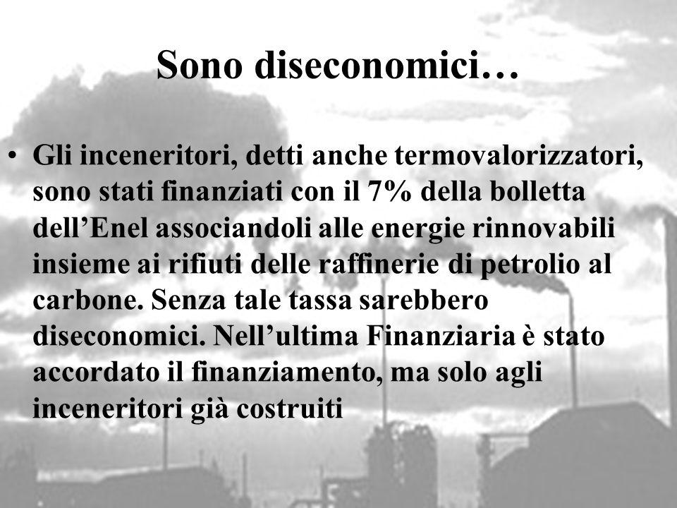 Sono diseconomici…