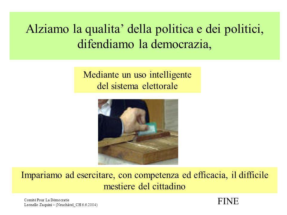 Mediante un uso intelligente del sistema elettorale
