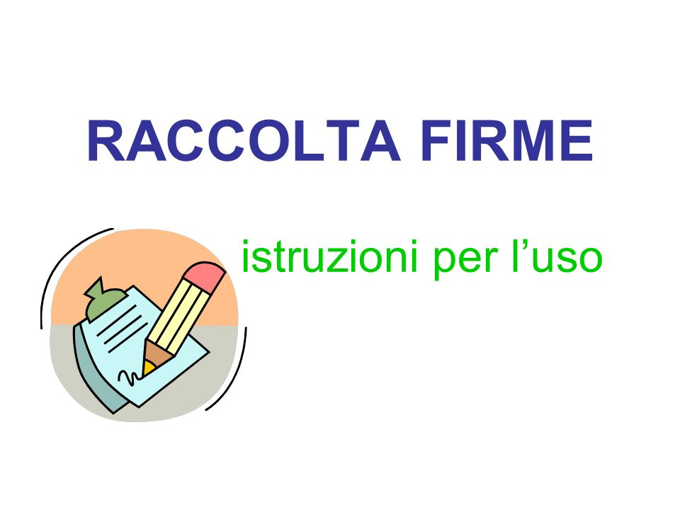 RACCOLTA FIRME istruzioni per l'uso