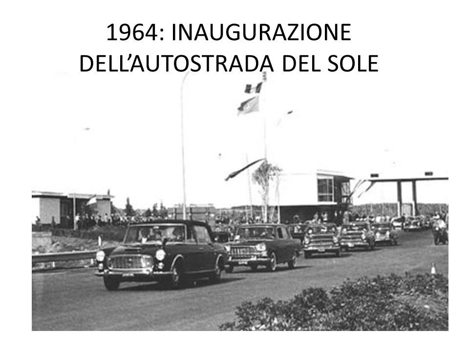 1964: INAUGURAZIONE DELL'AUTOSTRADA DEL SOLE