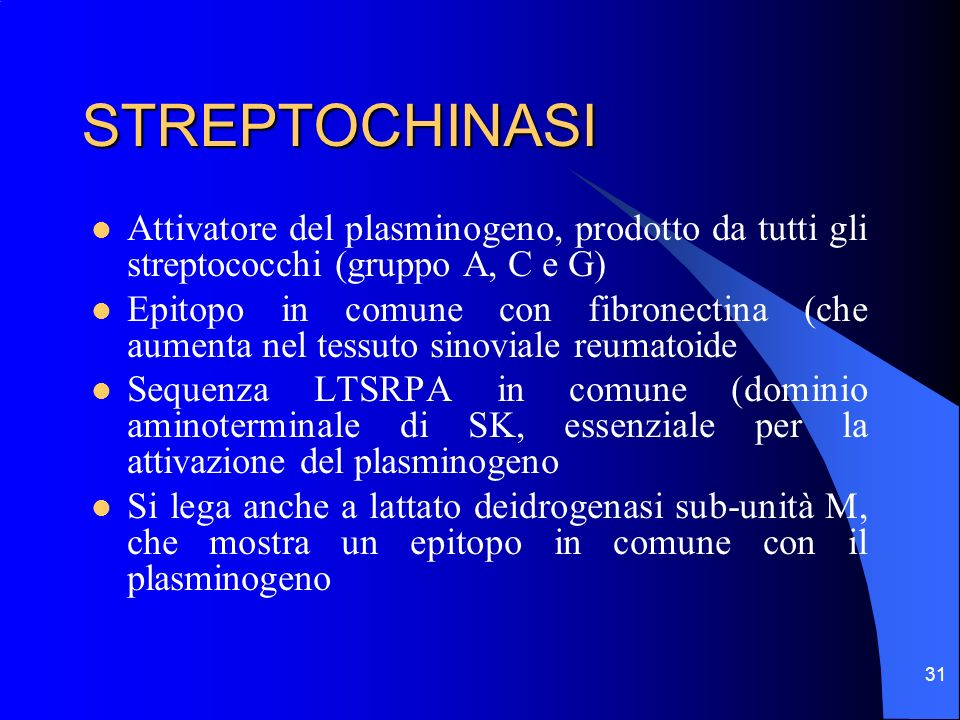 STREPTOCHINASI Attivatore del plasminogeno, prodotto da tutti gli streptococchi (gruppo A, C e G)