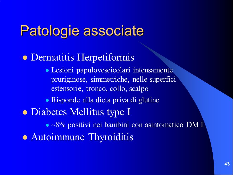 Patologie associate Dermatitis Herpetiformis Diabetes Mellitus type I