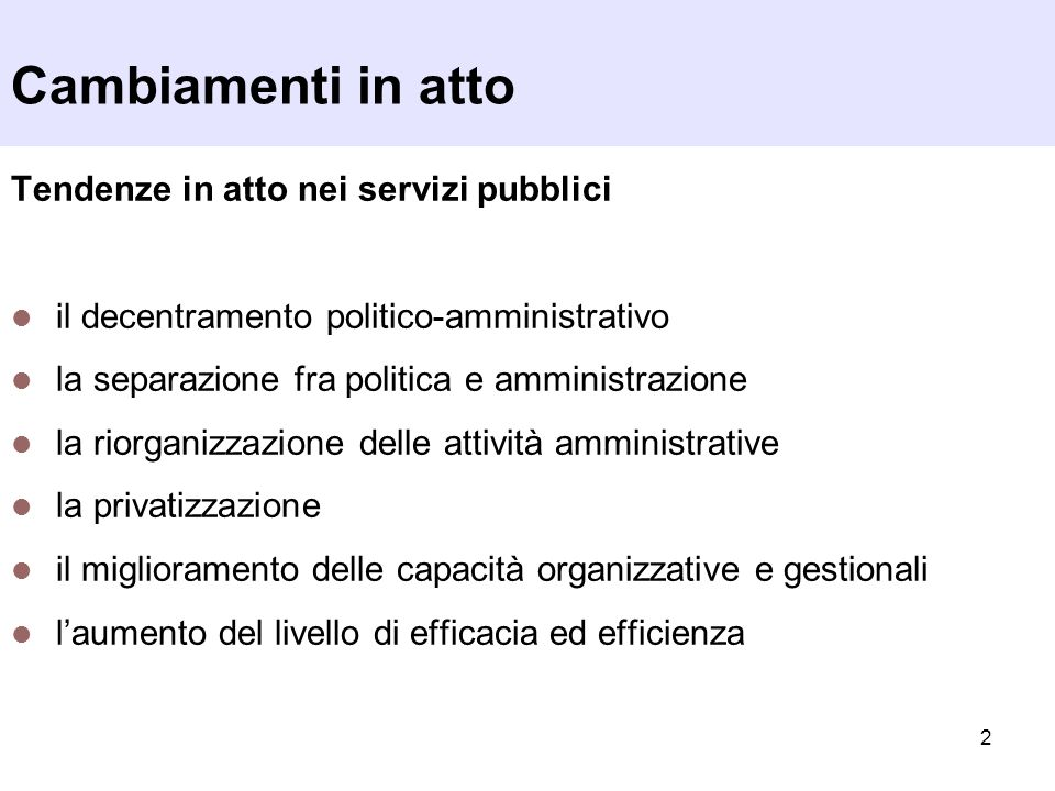 Cambiamenti in atto Tendenze in atto nei servizi pubblici