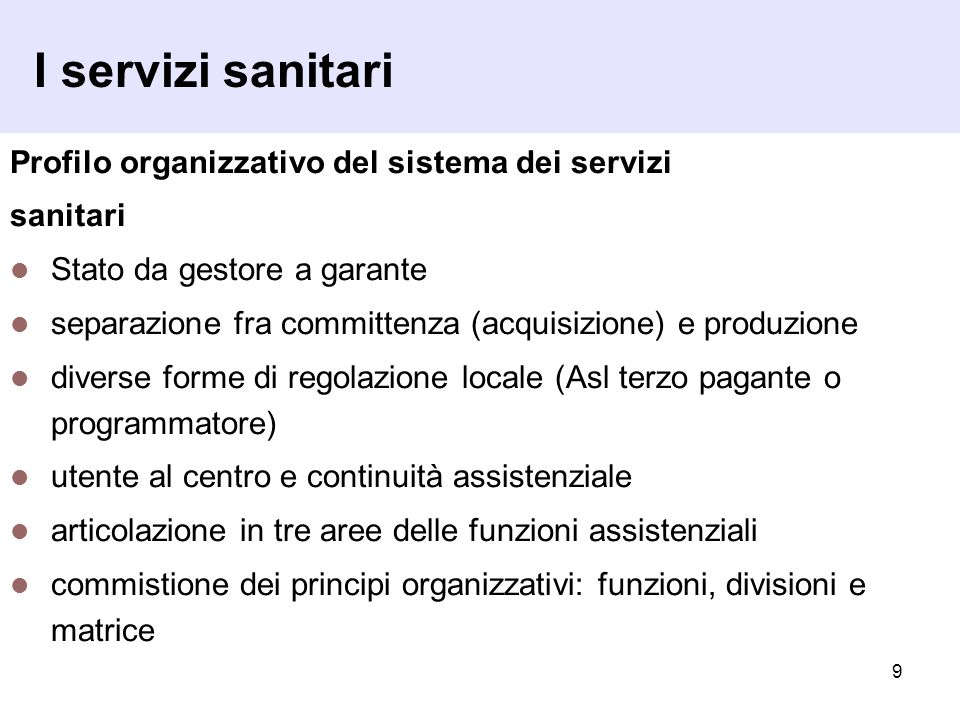I servizi sanitari Profilo organizzativo del sistema dei servizi
